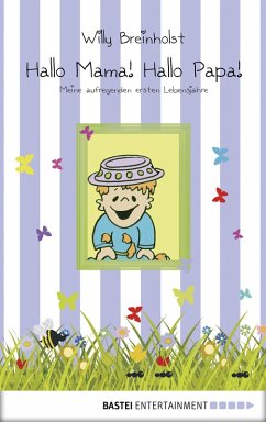 Hallo Mama! Hallo Papa! (eBook, ePUB) - Breinholst, Willy