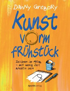 Kunst vorm Frühstück (eBook, PDF) - Gregory, Danny