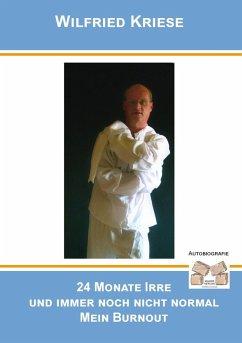 24 Monate irre und immer noch nicht normal (eBook, ePUB) - Kriese, Wilfried