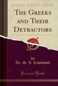 9780243984022 - Cassimati, Dr. S. J.: The Greeks and Their Detractors (Classic Reprint) - Liv