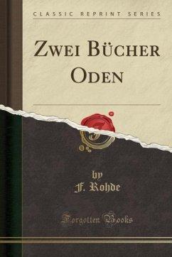 9780243986897 - Rohde, F.: Zwei Bücher Oden (Classic Reprint) - Liv