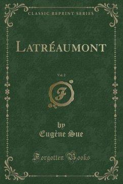 9780243980406 - Sue, Eugène: Latréaumont, Vol. 2 (Classic Reprint) - Liv