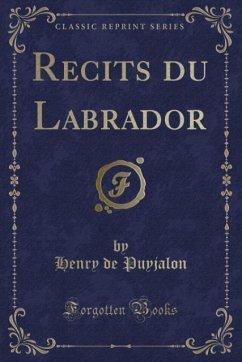 9780243980543 - Puyjalon, Henry de: Recits du Labrador (Classic Reprint) - Liv