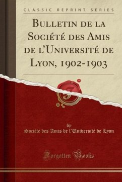 9780243980451 - Lyon, Société des Amis de l´Universi: Bulletin de la Société des Amis de l´Université de Lyon, 1902-1903 (Classic Reprint) - Liv