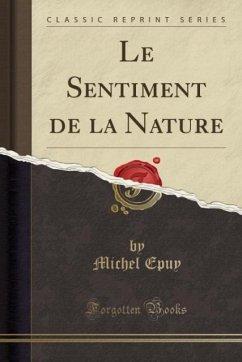 9780243985609 - Epuy, Michel: Le Sentiment de la Nature (Classic Reprint) - Liv