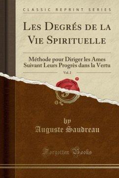 9780243983698 - Saudreau, Auguste: Les Degrés de la Vie Spirituelle, Vol. 2 - Liv
