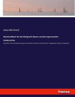 Reisehandbuch für das Königreich Bayern und die angrenzenden Länderstriche