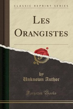9780243982981 - Author, Unknown: Les Orangistes (Classic Reprint) - Book
