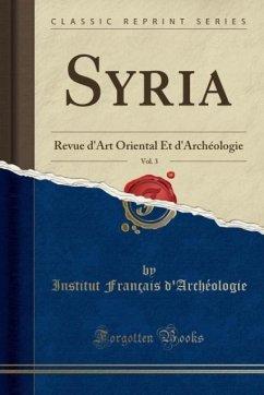 9780243982363 - d´Archéologie, Institut Français: Syria, Vol. 3 - Book
