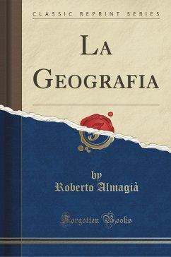 9780243980932 - Almagià, Roberto: La Geografia (Classic Reprint) - Liv