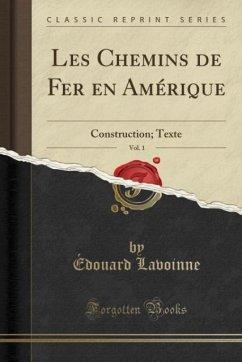 9780243984640 - Lavoinne, Édouard: Les Chemins de Fer en Amérique, Vol. 1 - Liv