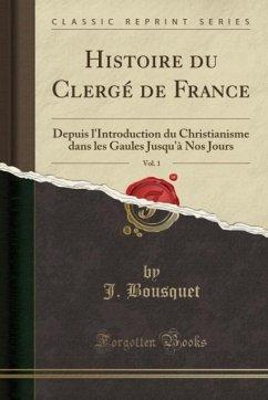 9780243985579 - Bousquet, J.: Histoire du Clergé de France, Vol. 1 - Liv