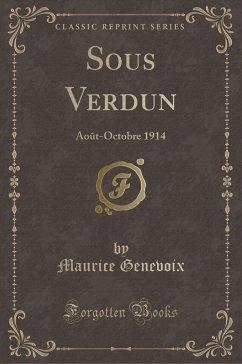 9780243980581 - Genevoix, Maurice: Sous Verdun - Liv