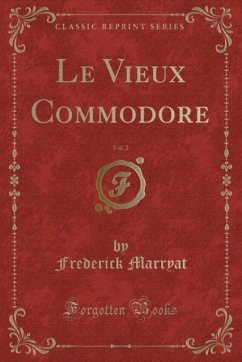9780243984190 - Marryat, Frederick: Le Vieux Commodore, Vol. 2 (Classic Reprint) - Liv