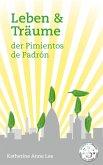 Leben & Traume Der Pimientos De Padron (eBook, ePUB)