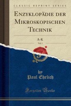 9780243982240 - Ehrlich, Paul: Enzyklopädie der Mikroskopischen Technik, Vol. 1 - Liv