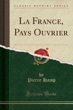 9780243983902 - Hamp, Pierre: La France, Pays Ouvrier (Classic Reprint) - Liv