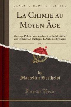 9780243980093 - Berthelot, Marcellin: La Chimie au Moyen Âge, Vol. 2 - Liv