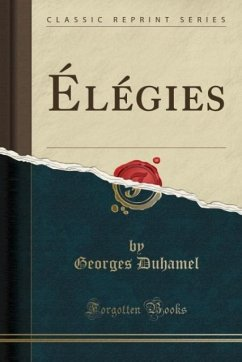 9780243980536 - Duhamel, Georges: Élégies (Classic Reprint) - Liv