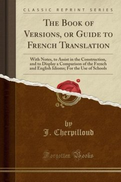 9780243986491 - Cherpilloud, J.: The Book of Versions, or Guide to French Translation - Liv