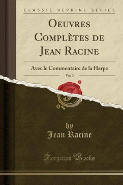 9780243982950 - Racine, Jean: Oeuvres Complètes de Jean Racine, Vol. 3 - Book