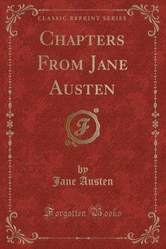9780243982943 - Austen, Jane: Chapters From Jane Austen (Classic Reprint) - كتاب
