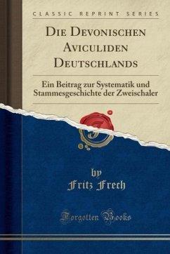 9780243986583 - Frech, Fritz: Die Devonischen Aviculiden Deutschlands - Liv