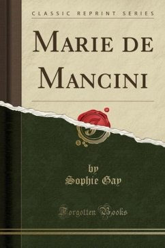 9780243983711 - Gay, Sophie: Marie de Mancini (Classic Reprint) - Liv