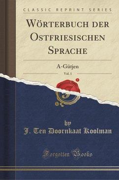 9780243980710 - Koolman, J. Ten Doornkaat: Wörterbuch der Ostfriesischen Sprache, Vol. 1 - Liv