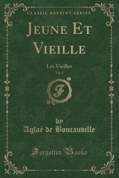 9780243982141 - Boucauville, Aglaé de: Jeune Et Vieille, Vol. 2 - Book