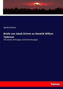 9783744683593 - Grimm, Jacob: Briefe von Jakob Grimm an Hendrik Willem Tydeman - Boek