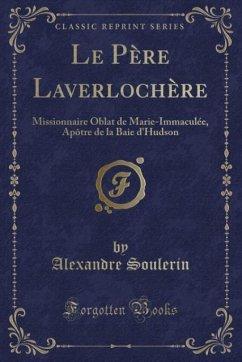 9780243981588 - Soulerin, Alexandre: Le Père Laverlochère - Liv