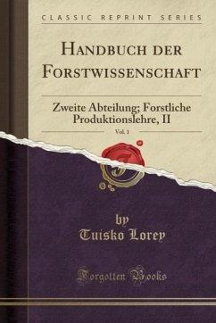 9780243986392 - Lorey, Tuisko: Handbuch der Forstwissenschaft, Vol. 1 - Liv