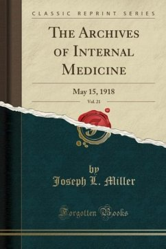 9780243985074 - Miller, Joseph L.: The Archives of Internal Medicine, Vol. 21 - Liv