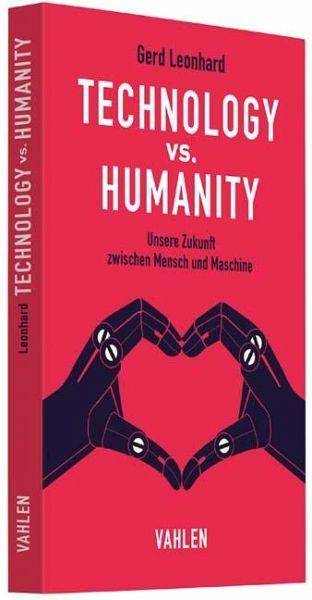 Technology vs. Humanity - Leonhard, Gerd