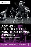 Acting Exercises for Non-Traditional Staging: Michael Chekhov Reimagined
