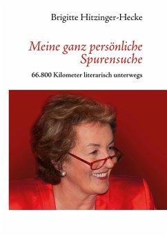 Meine ganz persönliche Spurensuche - Hitzinger-Hecke, Brigitte
