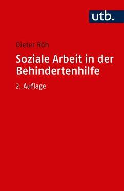 Soziale Arbeit in der Behindertenhilfe - Röh, Dieter