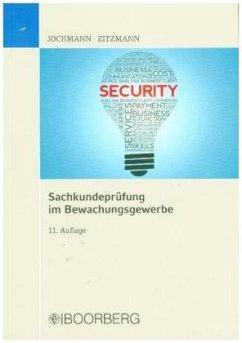 Sachkundeprüfung im Bewachungsgewerbe - Jochmann, Ulrich; Zitzmann, Jörg