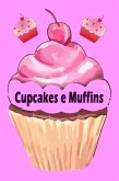 Cupcakes e Muffins - I 200 migliori ricette in un libro da forno (torte e pasticcini) (eBook, ePUB)