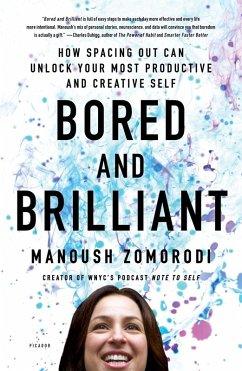Bored and Brilliant (eBook, ePUB) - Zomorodi, Manoush