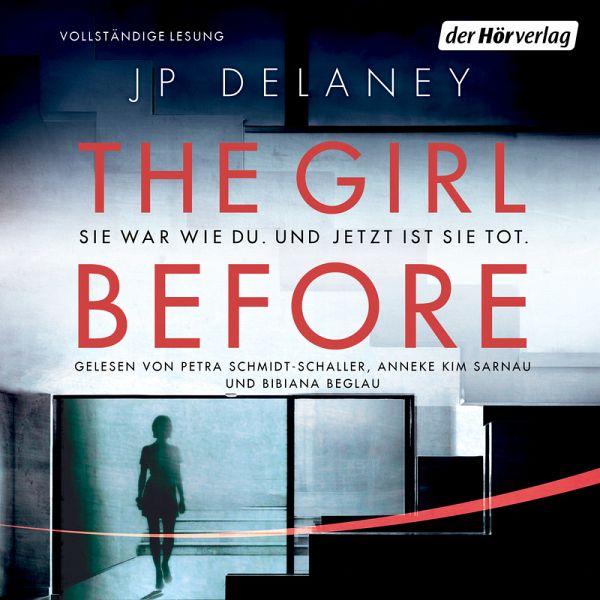 The Girl Before - Sie war wie du. Und jetzt ist sie tot. (MP3-Download) - Delaney, JP