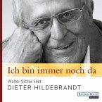 Ich bin immer noch da - Walter Sittler liest Dieter Hildebrandt (MP3-Download)