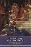 The Making of Medieval History (eBook, ePUB)