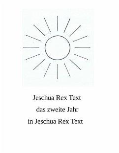 Das zweite Jahr in Jeschua Rex Text (eBook, ePUB)