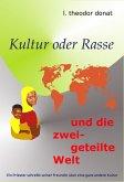 Kultur oder Rasse und die zweigeteilte Welt (eBook, ePUB)