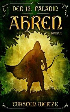 Ahren (eBook, ePUB) - Weitze, Torsten