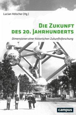 Die Zukunft des 20. Jahrhunderts (eBook, ePUB)