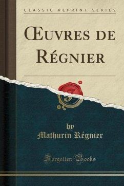 9780243994175 - Régnier, Mathurin: OEuvres de Régnier (Classic Reprint) - Book