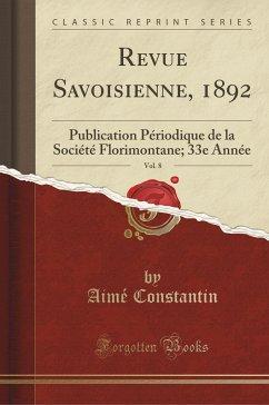 9780243994199 - Constantin, Aimé: Revue Savoisienne, 1892, Vol. 8 - Book